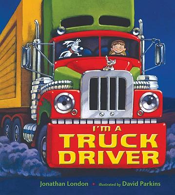 I'm a Truck Driver By London, Jonathan/ Parkins, David (ILT)